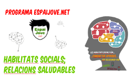 HABILITATS SOCIALS; RELACIONS SALUDABLES 2016