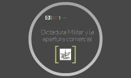 Dictadura Militar y la apertura comercial