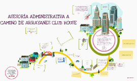 ASESORIA ADMINISTRATIVA A CAMINO DE ARRAYANES CLUB HOUSE