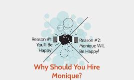 Why Should You Hire Monique?
