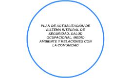 PLAN DE ACTUALIZACION DE SISTEMA INTEGRAL DE SEGURIDAD, SALU