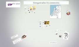Copy of Reorganisaties bij de Gemeenten