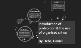 Copy of Introduction of prohibition and rise of organised crime