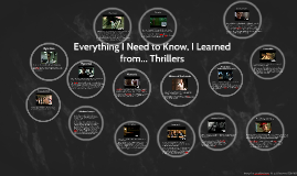 Everything I Need to Know, I Learned from... Thrillers