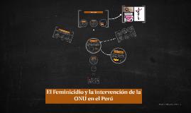 Copy of El Feminicidio y la intervención de la ONU en el Perú