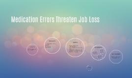 Copy of Medication Errors Threaten Job Loss