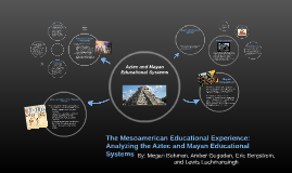 The Mesoamerican Educational Experience