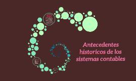 Copy of Antecedentes historicos de los sistemas contables