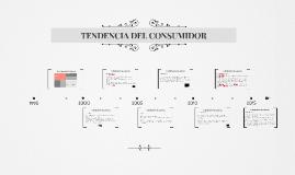 TENDENCIA DEL CONSUMIDOR