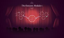 The Outcast: Module 1