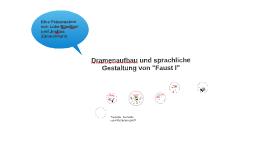 """Dramenaufbau und sprachliche Gestaltung von """"Faust I"""""""