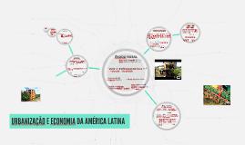 URBANIZAÇÃO E ECONOMIA DA AMÉRICA LATINA
