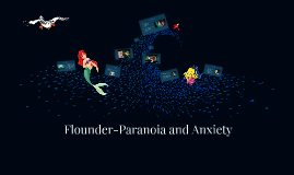 Flounder- the fish with Paranoia and Anxiety
