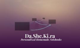 Da.She.Ki.ra
