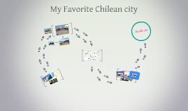 My favorite Chilean city