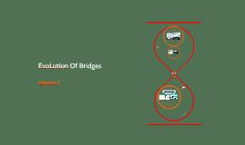 EvoLution Of Bridges