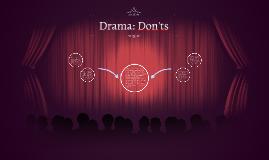 Drama: Don'ts