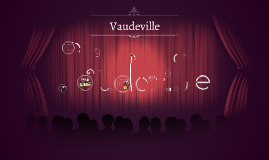 Copy of Vaudeville