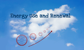 Energy Use and Renewal