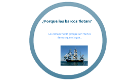 Copy of ¿Por que los barcos flotan?