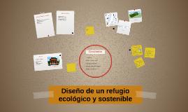 Diseño de un refugio ecológico y sostenible