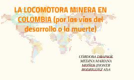 LA LOCOMOTORA MINERA EN COLOMBIA (por las vías del desarroll