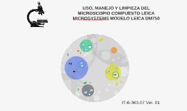 USO, MANEJO Y LIMPIEZA DEL MICROSCOPIO COMPUESTO LEICA MICRO