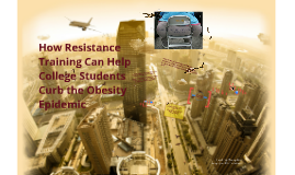 How Resistance Training Can Help College Students Curb the Obesity Epidemic