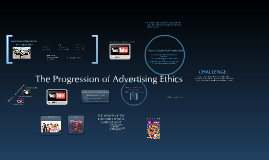 Copy of Copy of Progression of Advertising Ethics