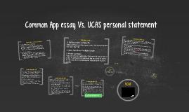 Copy of Common App essay Vs. UCAS personal statement