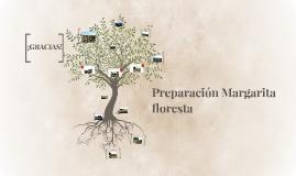 Preparación Margarita floresta
