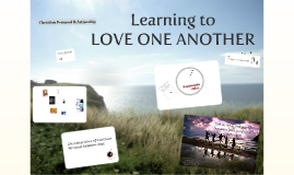 Copy of Christian Personal Relationships: Learning to Love one another