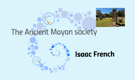 The Ancient Mayan society