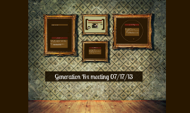 Generation Rx Meeting 07/17/13