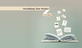 Developing Your Reader