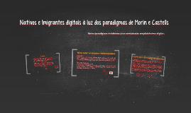 Nativos e Imigrantes digitais à luz de Morin e Castells