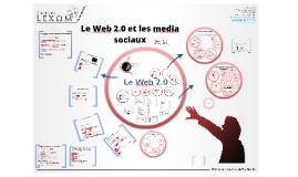 Le Web 2.0 et les media sociaux