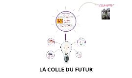 La colle du futur , TPE 2013/2014 LFA
