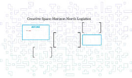 Creative Space: Horizon North Logistics