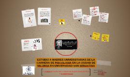 ESTUDIO A MADRES UNIVERSITARIAS DE LA CARRERA DE PSICOLOGIA