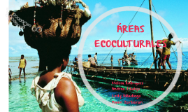 AREAS ECOCULTURALES