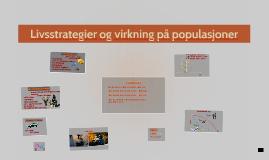 Livsstrategier og virkning på populasjoner