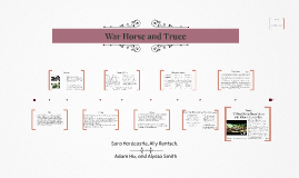 War Horse and Truce