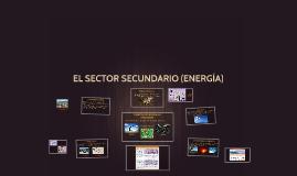 Sector Secundario (Energía)