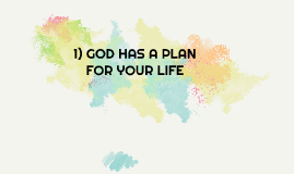1) GOD HAS A PLAN FOR YOUR LIFE