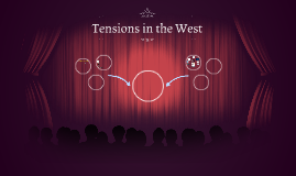 Tensions in the West