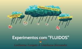 """Experimentos com """"FLUIDOS"""""""