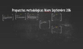 Propuestas metodológicas Ikiam Septiembre 2016