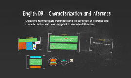 English 10B-Literary Analysis- Characterization and Inference