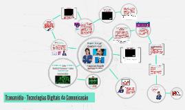 Transmídia - Tecnologias Digitais da Comunicação